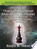 Model Iii The Longitudinal Star Gate 14 Model An In Depth Perspective Of Sequential Conglomerates Informatics Edition 1