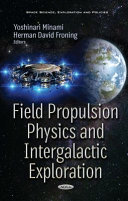 Field Propulsion Physics and Intergalactic Exploration