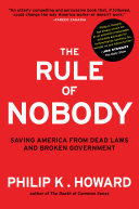 The Rule of Nobody  Saving America from Dead Laws and Broken Government One In Washington Is Asking What S The