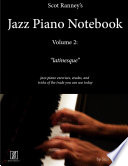 Scot Ranney S Jazz Piano Notebook Volume 2 Latinesque Jazz Piano Exercises Etudes And Tricks Of The Trade You Can Use Today