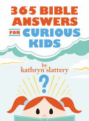 365 Bible Answers for Curious Kids Book Cover