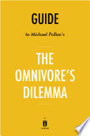 Guide to Michael Pollan   s The Omnivore   s Dilemma by Instaread