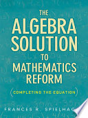 The Algebra Solution To Mathematics Reform
