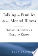 Talking to Families about Mental Illness  What Clinicians Need to Know
