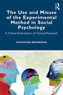 The Use and Misuse of the Experimental Method in Social Psychology Book PDF