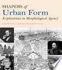 Shapers of Urban Form