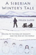 A Siberian Winter s Tale   Cycling to the Edge of Insanity and the End of the World