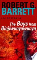 The Boys from Binjiwunyawunya  A Les Norton Novel 3