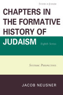 Chapters in the Formative History of Judaism  Eighth Series 2011? 2012 The Author Takes Up Several