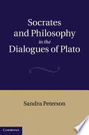 Socrates and Philosophy in the Dialogues of Plato