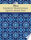 More Favorite Traditional Quilts Made Easy