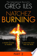 Natchez Burning  Part 2 of 6  Penn Cage  Book 4