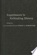 Experiments in Rethinking History
