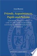 Friends, Acquaintances, Pupils and Patrons