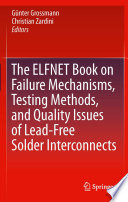 The ELFNET Book on Failure Mechanisms  Testing Methods  and Quality Issues of Lead Free Solder Interconnects