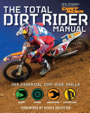 The Total Dirt Rider Manual (Dirt Rider)
