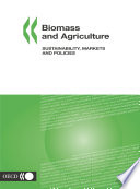 Biomass And Agriculture Sustainability Markets And Policies book