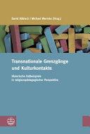 Transnationale Grenzgänge und Kulturkontakte