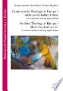 Feministische Theologie in Europa - mehr als ein halbes Leben. Feminist Theology in Europe - More than Half a Life