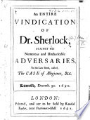 An entire vindication of dr  Sherlock  against his numerous and uncharitable adversaries  to his late book  called  The case of allegiance   c