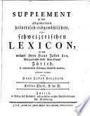 Supplement zu dem Allgemeines helvetisch eidgenössisches oder schweizerisches Lexicon ... von Hans Jakob Leu