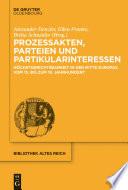 Prozessakten, Parteien, Partikularinteressen