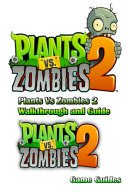 Plants Vs Zombies 2 Walkthrough and Guide