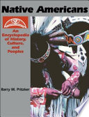 Native Americans  An Encyclopedia of History  Culture  and Peoples  2 volumes  Book PDF