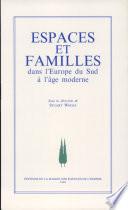illustration du livre Espaces et familles dans l'Europe du Sud à l'âge moderne
