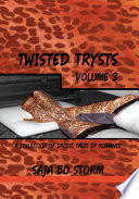 Twisted Trysts Volume Three