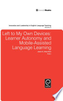 Left to My Own Devices  Learner Autonomy and Mobile Assisted Language Learning