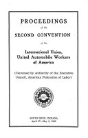 Proceedings of the ... Convention ... of the United Automobile, Aircraft and Agricultural Implement Workers of America (UAW-CIO).