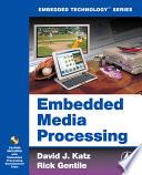 Embedded Media Processing