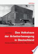 Das Volkshaus der Arbeiterbewegung in Deutschland