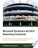 Microsoft Dynamics AX 2012 Reporting Cookbook