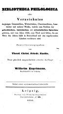 Bibliotheca Philologica, oder, Verzeichniss derjenigen Grammatiken, Wörterbücher, Chrestomathien, Lesebücher und anderer Werke