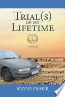 Trial s  of my Lifetime