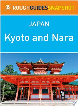Kyoto and Nara: Rough Guides Snapshot Japan - ISBN:9780241014134