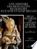 Une histoire des mentalités religieuses aux XVIIe et XVIIIe siècles