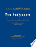 C F W  Walther s Original Der Lutheraner Volumes One through Three  1844  47   The LCMS in Formation