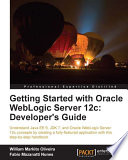 Getting Started With Oracle Weblogic Server 12c Developer S Guide