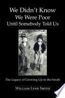 We Didn T Know We Were Poor Until Somebody Told Us