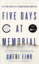 Five Days At Memorial : at a new orleans hospital ravaged...