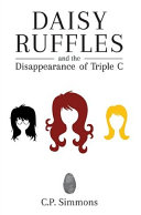 Daisy Ruffles and the Disappearance of Triple C Book