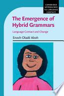 The Emergence of Hybrid Grammars