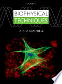 Biophysical Techniques : the various biophysical methods available so...