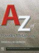 A Z of Powder Metallurgy