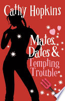 Mates, Dates and Tempting Trouble by Cathy Hopkins