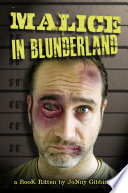 Malice In Blunderland : ...