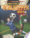 What Does A Goalkeeper Do